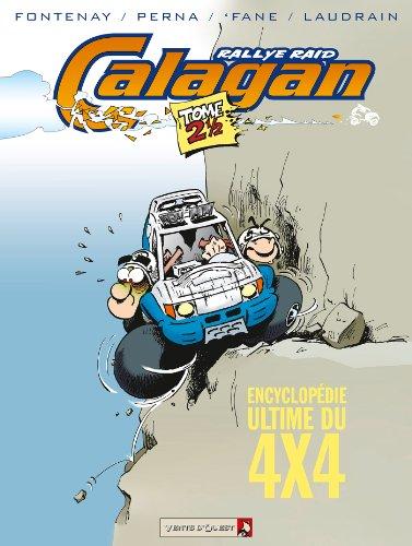 Calagan - Rallye raid - Tome 2.5 : Encyclopédie Ultime du 4x4