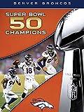 NFL Super Bowl 50 Champions Denver Broncos