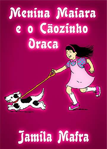 Menina Maiara e o Cãozinho Oraca