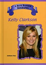 Kelly Clarkson (Blue Banner Biographies)