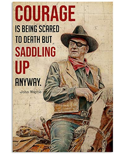 Cowboy Man Horse Courage is Being Scared to Death But Saddling Up Anyway John Wayne Wall Art Print Poster, Canvas Gallery Wraps Wall Decoration