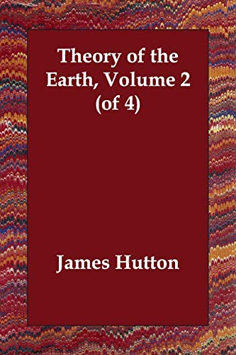 Theory of the Earth, Volume 2 (of 4)