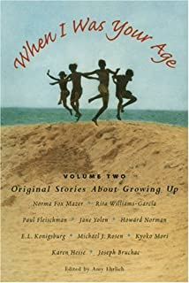 When I Was Your Age, Volume Two: Original Stories About Growing Up
