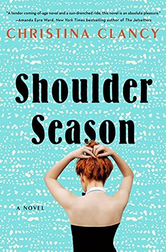 Shoulder Season: A Novel