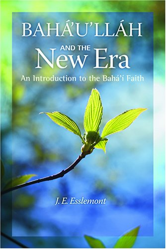 Compare Textbook Prices for Baha'u'llah and the New Era: An Introduction to the Baha'i Faith  ISBN 9781931847278 by Esslemont, J.E.