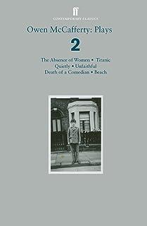 Owen McCafferty: Plays 2: Absence of Women; Titanic; Quietly; Unfaithful; Death of a Comedian; Beach
