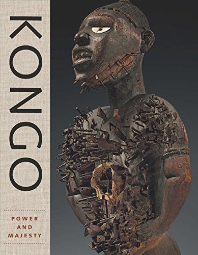 Lagamma, A: Kongo - Power and Majesty (Metropolitan Museum of Art (MAA) (YUP))