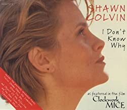 I Don't Know Why By Shawn Colvin (0001-01-01)
