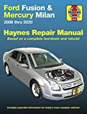 Ford Fusion and Mercury Milan 2006 thru 2020: Based on a complete teardown and rebuild. Includes essential information for today's more complex vehicles (Haynes Repair Manual)