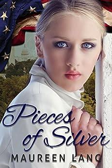 Pieces of Silver (A World War One Novel Series Book 1) by [Maureen Lang]