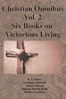 Christian Omnibus Vol. 2 - Six Books on Victorious Living