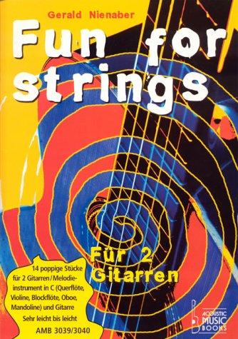 Fun For Strings: 14 poppige Stücke für 2 Gitarren - Melodieinstrument in C und Gitarre