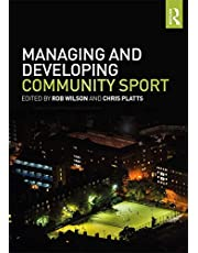 Managing and Developing Community Sport (English Edition)