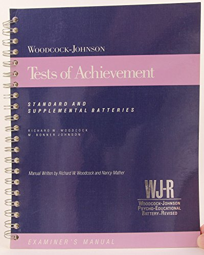 Woodcock-Johnson Tests of Achievement: Standard and Supplemental Batteries Examiner's Manual
