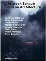 Christoph Schaub: Films on Architecture
