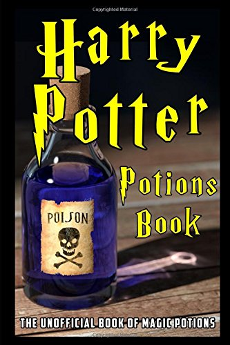 Harry Potter Potions Book: The Unofficial Book of Magic Potions from the Harry Potter Series
