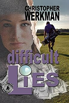 Difficult Lies by [Christopher T. Werkman]