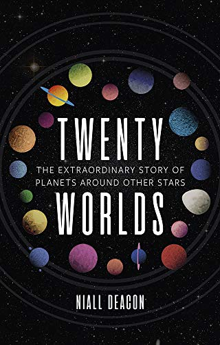 Twenty Worlds: The Extraordinary Story of Planets Around Other Stars (Universe) (English Edition)