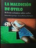 La maldicion de otelo,relatos cubanos sobre celos.