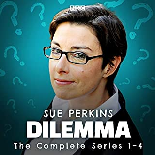 Dilemma: The Complete Series 1-4                   By:                                                                                                                                 Sue Perkins                               Narrated by:                                                                                                                                 Sue Perkins                      Length: 12 hrs     Not rated yet     Overall 0.0