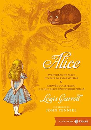 Alice: edição bolso de luxo: Aventuras de Alice no País das Maravilhas & Através do Espelho e o que Alice encontrou por lá (Clássicos Zahar)