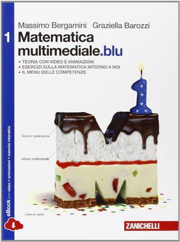 Matematica multimediale.blu. Per le Scuole superiori (Vol. 1)