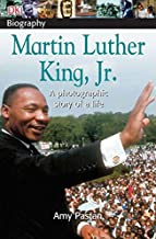 DK Biography: Martin Luther King, Jr.: A Photographic Story of a Life