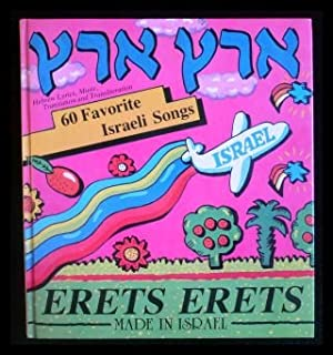 Eets Erets: 60 Favorite Israeli Songs (Hebrew Lyrics, Music, Translation and Transliteration