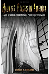 Haunted Places in America: A Guide to Spooked and Spooky Public Places in the United States Kindle Edition