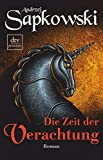 Die Zeit der Verachtung: Roman, Die Hexer-Saga 2 - Andrzej Sapkowski