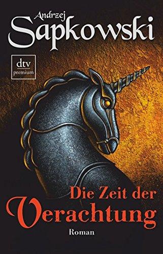 Die Zeit der Verachtung: Roman, Die Hexer-Saga 2