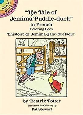 "The ""Tale of Jemima Puddle-Duck"" in French: L'Histoire De Jemima Cane-De-Flaque (Dover Little Activity Books)"