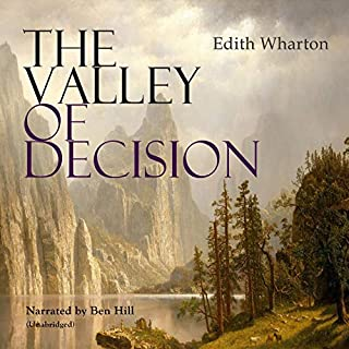 The Valley of Decision                   By:                                                                                                                                 Edith Wharton                               Narrated by:                                                                                                                                 Ben Hill                      Length: 16 hrs and 45 mins     Not rated yet     Overall 0.0