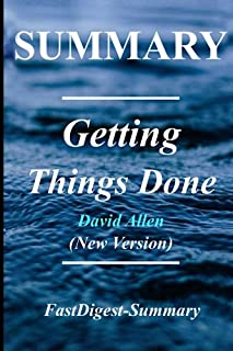 Summary - Getting Things Done: By David Allen - The Art of Stress Free Productivity(New Version Book - 2015)