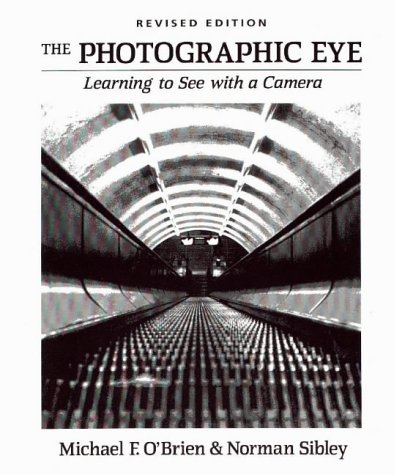 The Photographic Eye: Learning to See with a Camera