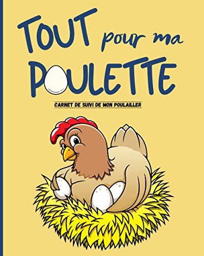 Tout pour ma poulette: Carnet à remplir pour le suivi...
