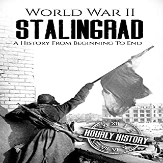 World War II Stalingrad: A History from Beginning to End cover art