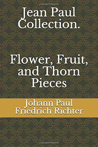Jean Paul Collection. Flower, Fruit, and Thorn Pieces
