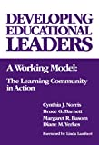Developing Educational Leaders: A Working Model: The Learning Community in Action (Critical Issues in Educational Leadership)