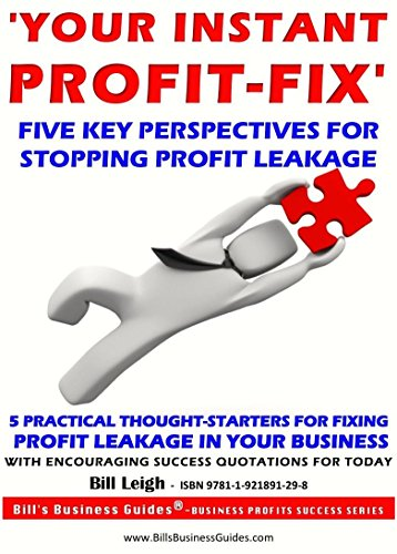 'YOUR INSTANT PROFIT-FIX': FIVE KEY PERSPECTIVES FOR  STOPPING PROFIT LEAKAGE (English Edition)