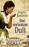 Der verbotene Duft: Historischer Roman
