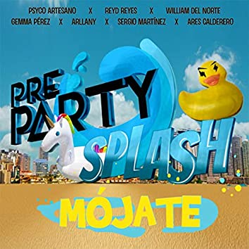 Mójate (feat. Psyco Artesano, ReyD Reyes, William del Norte, Gemma Pérez, Arllany, Sergio Martínez, Ares Calderero) [PreParty Splash]