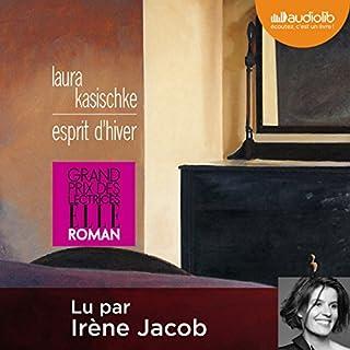 Esprit d'hiver                   De :                                                                                                                                 Laura Kasischke                               Lu par :                                                                                                                                 Irène Jacob                      Durée : 7 h et 57 min     16 notations     Global 3,4