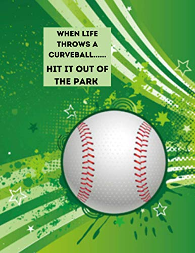 When Life Throws a Curveball....Hit It Out Of The Park: Large Baseball Scorekeeper Book, Baseball Score Sheet, Baseball Gifts/Present - Notebook ... Enthusiasts & Fans Of Professional Baseball