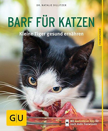 BARF für Katzen: Kleine Tiger gesund ernähren (GU Tierratgeber)