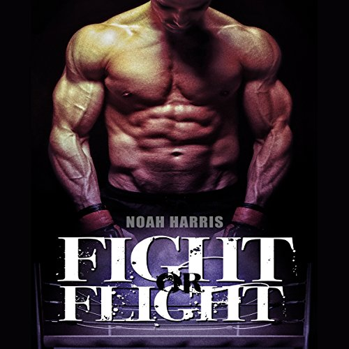 Fight or Flight                   By:                                                                                                                                 Noah Harris                               Narrated by:                                                                                                                                 Tommy O'Brien                      Length: 5 hrs and 18 mins     32 ratings     Overall 4.2