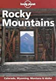 Lonely Planet Rocky Mountains (Rocky Mountains, 2nd ed)