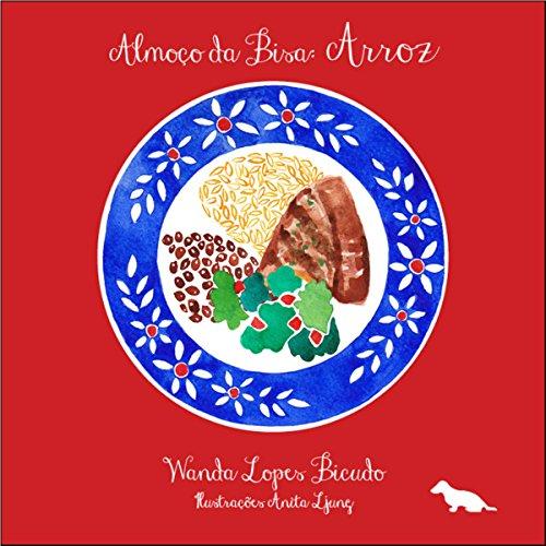 Almoço da Bisa: Arroz (Coleção Almoço da Bisa) (Portuguese Edition)
