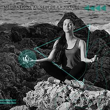 Méditations au sein de la nature: Rêverie, Concentration, Découverte, Loisirs, Spa et Yoga Music