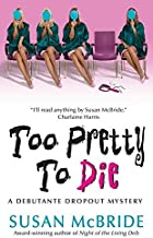 [(Too Pretty to Die)] [By (author) Susan McBride] published on (February, 2008)